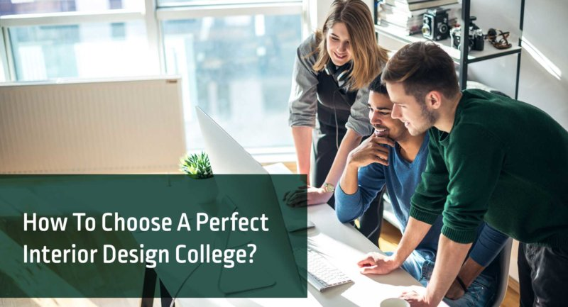 How To Choose A Perfect Interior Design College?