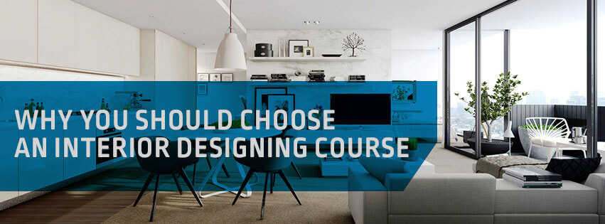 Top 7 reasons for why you should choose an interior for What is interior designing course